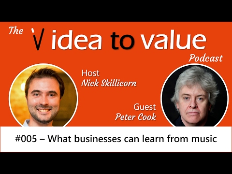 Peter Cook interview on what businesses can learn from music - Idea to Value Podcast 005