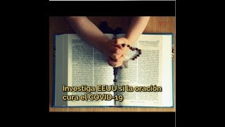 Investiga EEUU si la oración cura el COVID-19