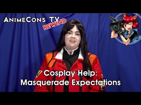Cosplay Help: Masquerade Expectations - AnimeCons TV