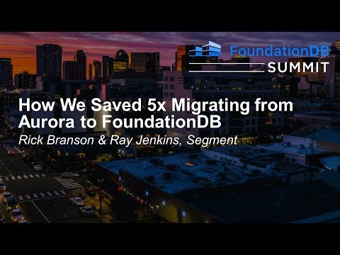 How We Saved 5x Migrating from Aurora to FoundationDB - Rick Branson & Ray Jenkins, Segment