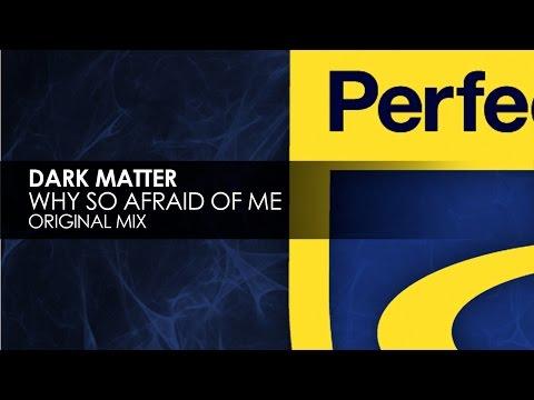 Dark Matter - Why So Afraid Of Me [Teaser]