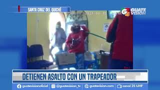 Con un trapeador, un hombre y una mujer detienen un intento de asalto en Santa Cruz del Quiché