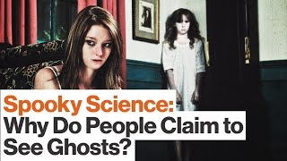 Spooky Science: Why Do People Claim to See Ghosts? | Alison Gopnik