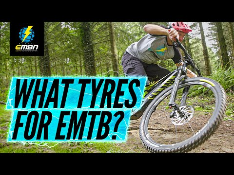 What Kind Of Tyres Should You Use On Your E MTB?
