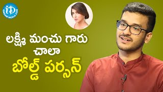 Lakshmi Manchu is a very bold person - Young Entrepreneur, Spartans Media CEO Kanthi Dutt - IDREAMMOVIES