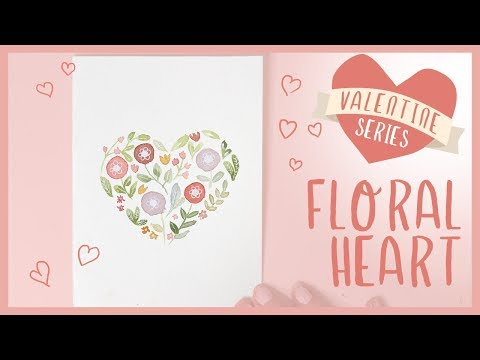 Floral Heart Watercolor Card Tutorial | 2019 Valentine's Day Series
