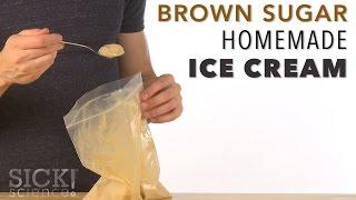 Brown Sugar Homemade Ice Cream - Sick Science! #217