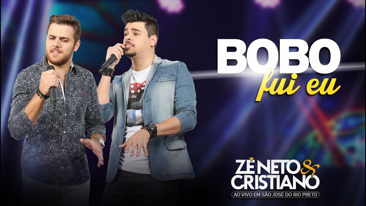 Bobo fui eu - Zé Neto e Cristiano
