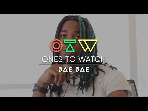 Dae Dae | Ones to Watch Presents