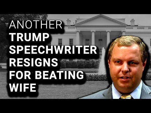 Trump Speechwriter is 2nd Wife Beating Resignation THIS WEEK