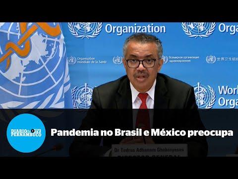 OMS alerta para situação do Brasil e México na pandemia