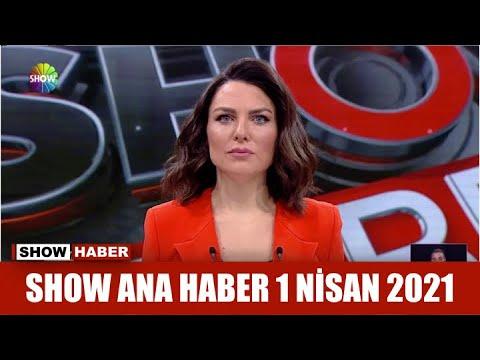 Show Ana Haber 1 Nisan 2021