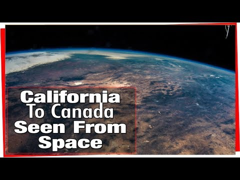 Earth From Space: California to Canada Seen From The ISS