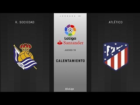 Calentamiento R. Sociedad vs Atlético