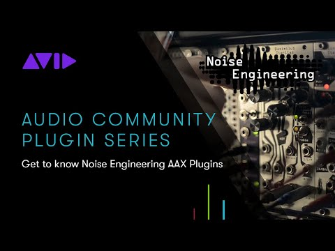 Live Webinar — Get to know the Noise Engineering AAX Plugins