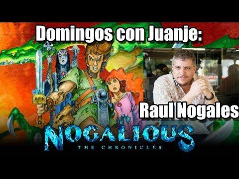Domingos con Juanje: Entrevista a Raul Nogales: NOGALIOUS