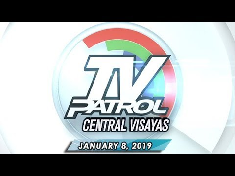 TV Patrol Central Visayas - January 8, 2019