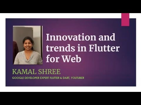Innovation and Trends in Flutter for web - Kamal Shree