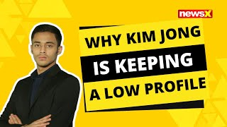 WHY KIM JONG UN IS KEEPING A LOW PROFILE |NewsX - NEWSXLIVE