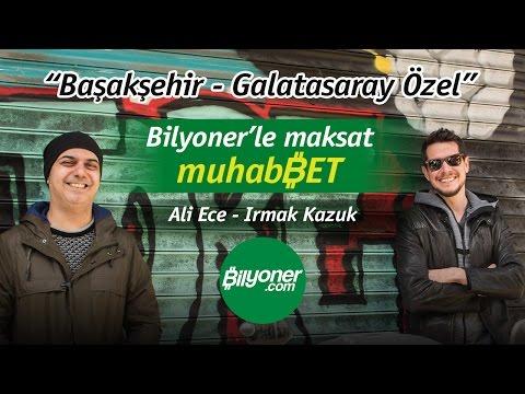 Başakşehir - Galatasaray Özel(maksat muhabBET)