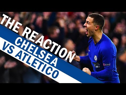 Chelsea Vs Atletico Madrid | The Reaction