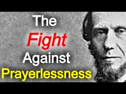 The Fight Against Prayerlessness: The Prayer Life - Andrew Murray