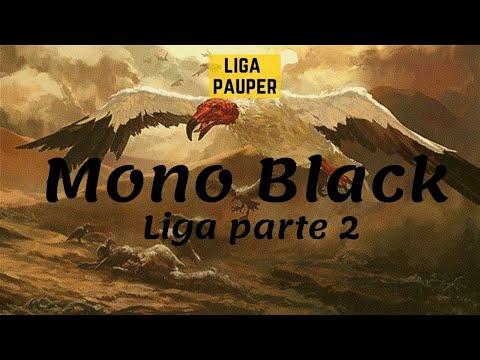 (LIGA PAUPER) Mono Black (parte 2)