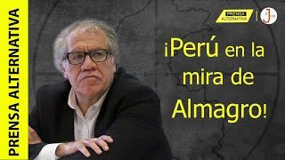 Luis Almagro y sus temores por las elecciones en Perú!