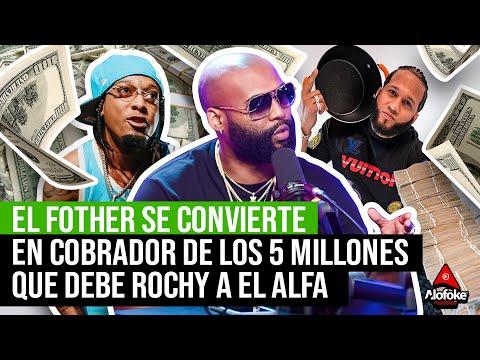 EL FOTHER SE CONVIERTE EN EL COBRADOR DE LOS 5 MILLONES DE PESOS QUE LE DEBE ROCHY RD A EL ALFA!!!