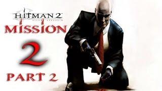 Hitman 2 Silent Assassin Прохождение Миссия 2 Часть 2