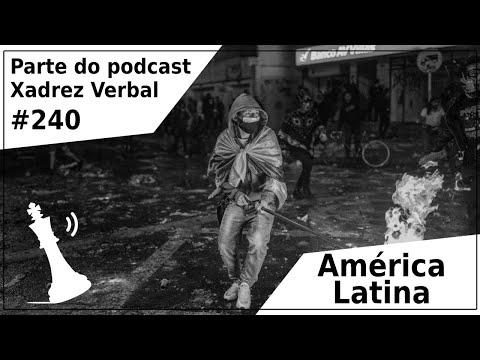 América Latina - Xadrez Verbal Podcast #240