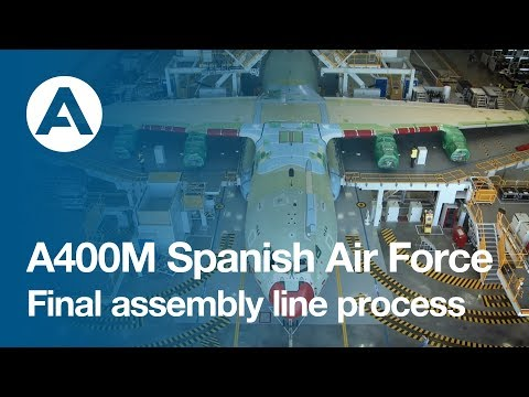 A400M Spanish Air Force Final Assembly Line Process