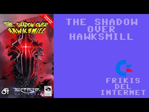 The Shadow Over Hawksmill (c64) - Walkthrough comentado (RTA)
