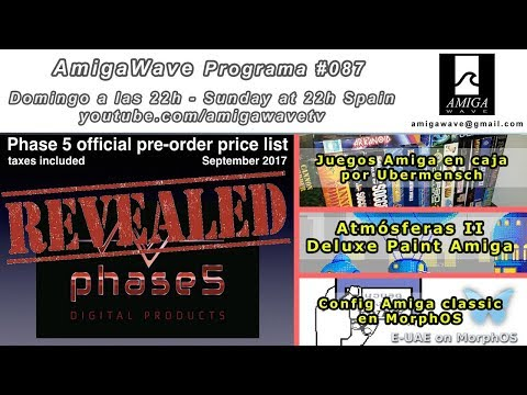 Programa #87 - Phase5 price list Revealed, Juegos Amiga Originales, DPaint tutorial,  EUAE MorphOS