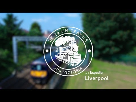 Train Travels With Victoria: Liverpool