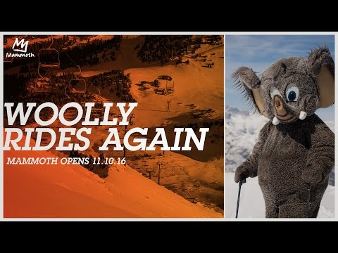 Woolly Rides Again || Mammoth Opens 11.10.16