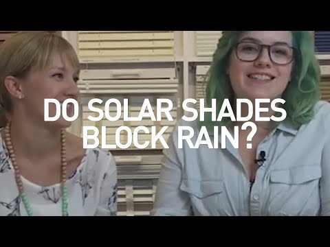 Do Solar Shades Block Rain?