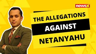 THE ALLEGATIONS AGAINST NETANYAHU |NewsX - NEWSXLIVE