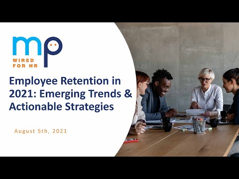 Employee Retention in 2021: Emerging Trends and Actionable Strategies