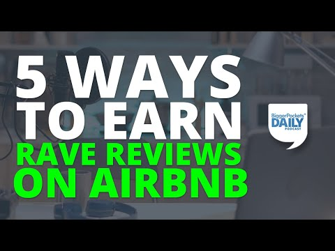 5 Ways to Earn Rave Reviews on Airbnb (& Maximize Your Income!)   BiggerPockets Daily