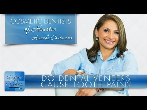 Do Dental Veneers Cause Tooth Pain? ­- Cosmetic Dentists of Houston
