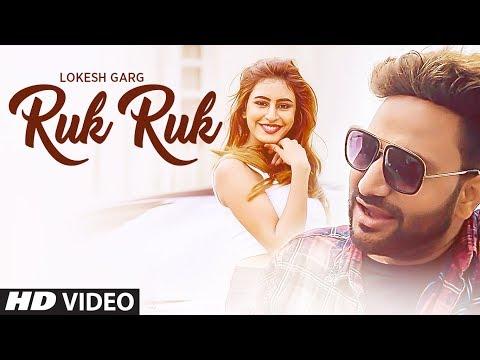 RUK RUK LYRICS - Lokesh Garg Feat. Sophiya Singh