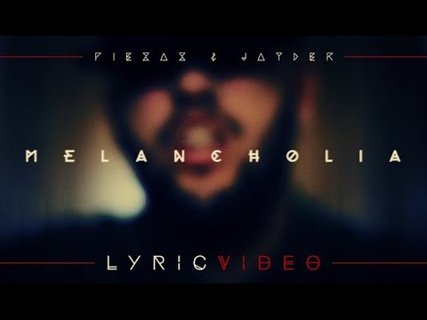 PIEZAS & JAYDER - MELANCHOLIA (LYRIC VIDEO)