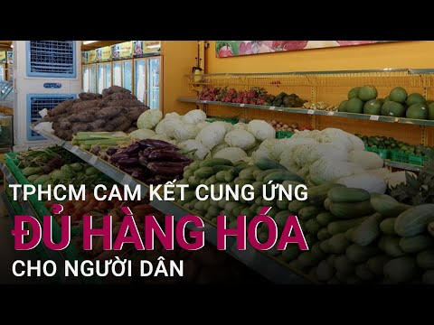 Phó Bí thư TPHCM Phan Văn Mãi: TPHCM cam kết cung ứng đầy đủ hàng hóa cho người dân | VTC Now