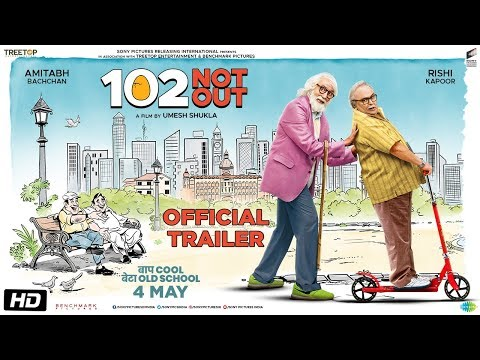102 Not Out | Official Trailer | Amitabh Bachchan | Rishi Kapoor | Umesh Shukla | In Cinemas May 4th