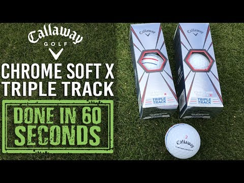 CALLAWAY CHROMESOFT X TRIPLE TRACK REVIEW - DONE IN 60 SECONDS