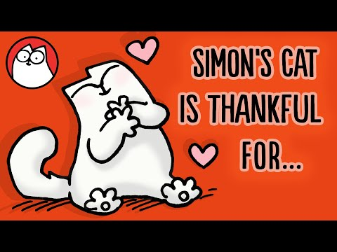 THINGS SIMON'S CAT IS THANKFUL FOR (Thanksgiving Collection)
