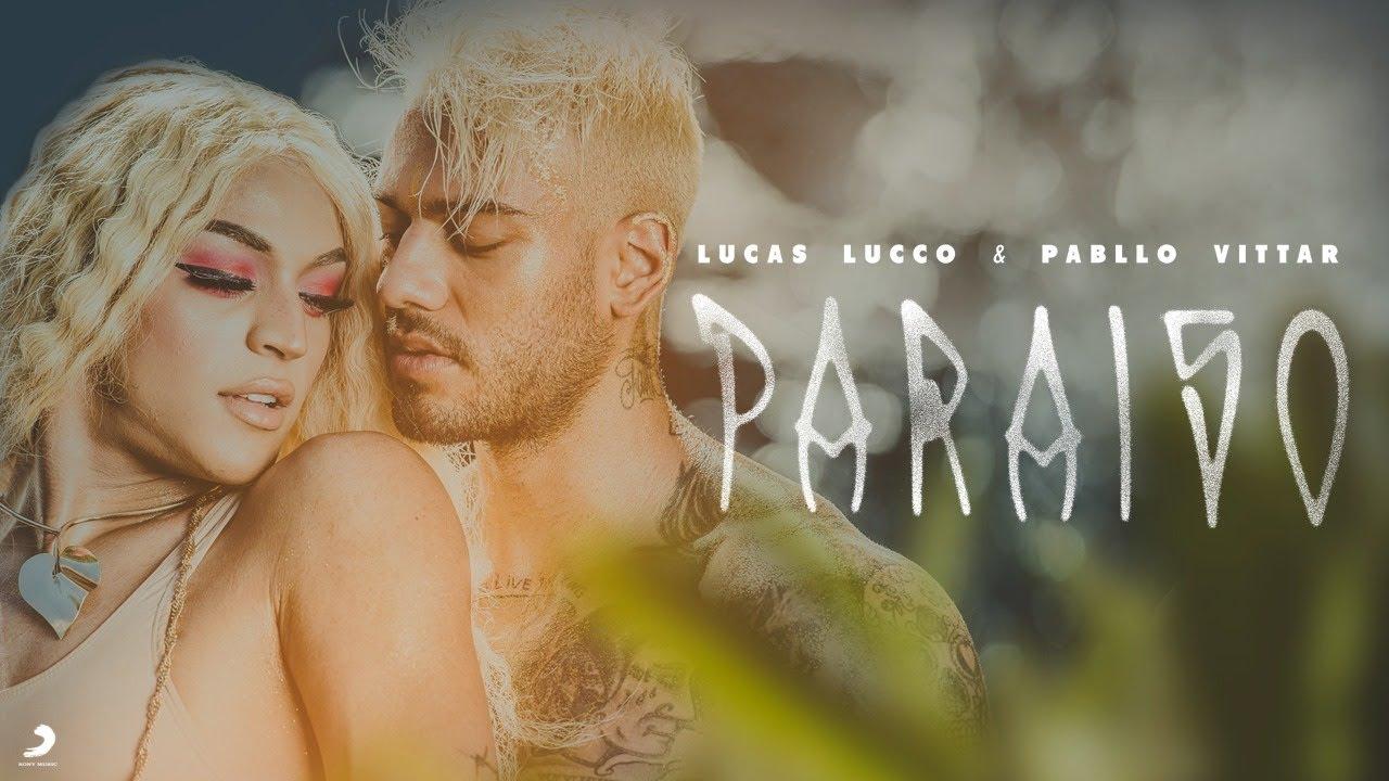Paraíso (part. Pabllo Vittar) - Lucas Lucco