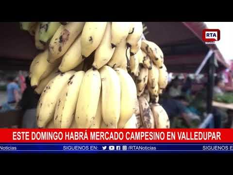 Este domingo habrá Mercado Campesino en Valledupar