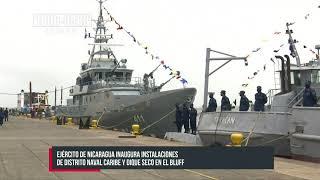 Ejército de Nicaragua inaugura instalaciones de Distrito Naval Caribe y Dique Seco en El Bluff